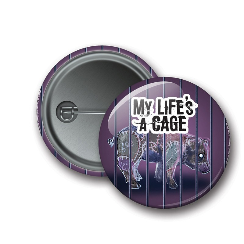 Badge My Life's a Cage - Cochon