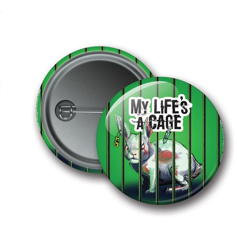 Badge My Life's a Cage - Lapin - Go vegan
