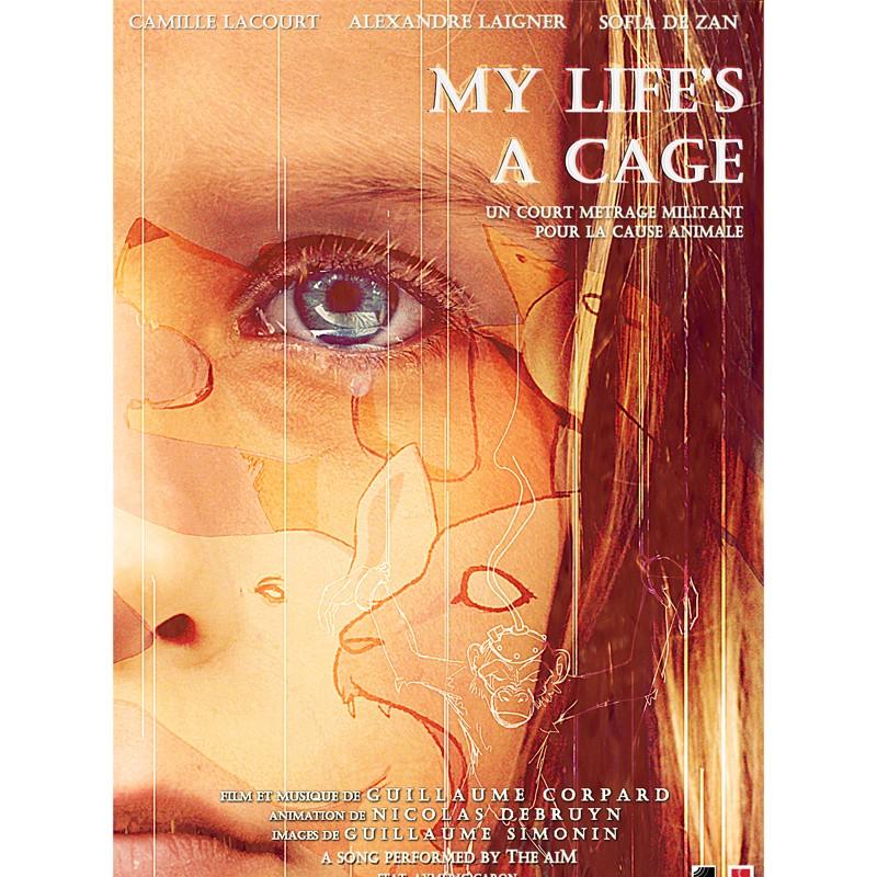 """Affiche officielle  """"My Life's a Cage"""" (le film)"""