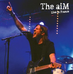 "CD The aiM - ""Live in France"" (2012) - Textes / musique : Guillaume Corpard"